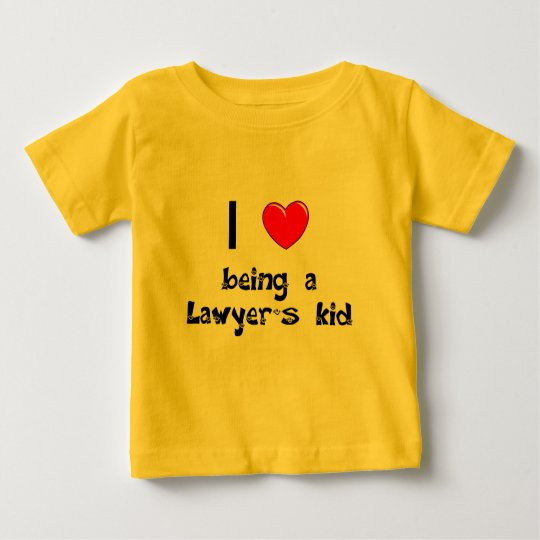I love being an Lawyer's Kid T-Shirt