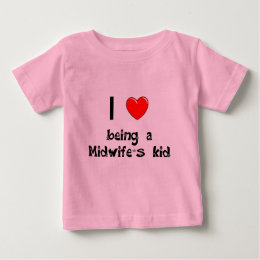 I love being an Midwife's Kid T-Shirt