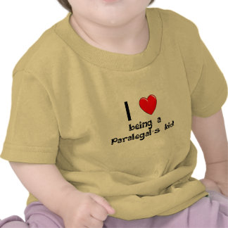 I love being an Paralegal's Kid T-Shirt