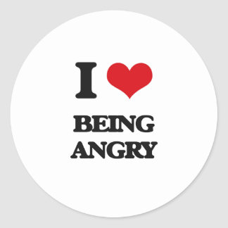 I Love Being Angry Round Sticker