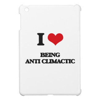 I love Being Anti-Climactic iPad Mini Cases