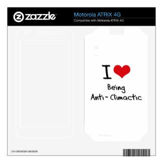 I love Being Anti-Climactic Motorola ATRIX 4G Decal
