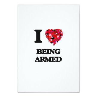 I Love Being Armed 3.5x5 Paper Invitation Card