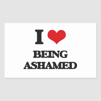 I Love Being Ashamed Rectangle Stickers