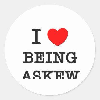 I Love Being Askew Sticker