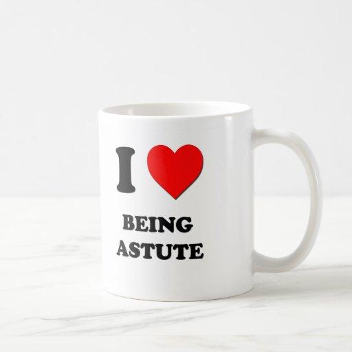I Love Being Astute Classic White Coffee Mug