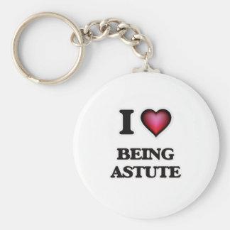 I Love Being Astute Keychain