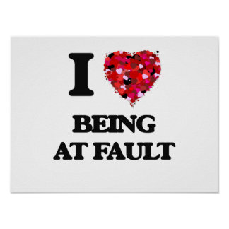 I Love Being At Fault Poster
