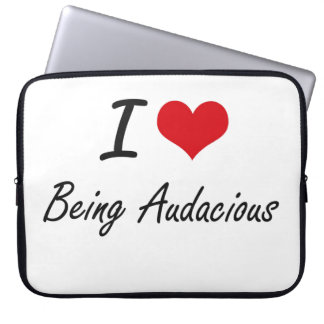 I Love Being Audacious Artistic Design Laptop Sleeve
