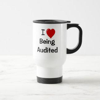I Love Being Audited - Double-sided - Customisable 15 Oz Stainless Steel Travel Mug