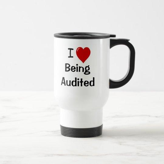 I Love Being Audited - Double-sided - Customisable Travel Mug