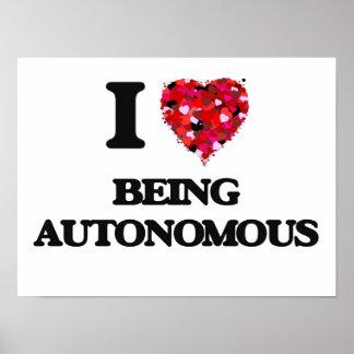 I Love Being Autonomous Poster
