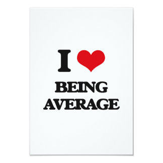 "I Love Being Average 3.5"" X 5"" Invitation Card"