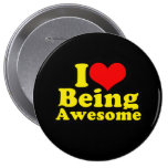 I LOVE BEING AWESOME (2) BUTTON
