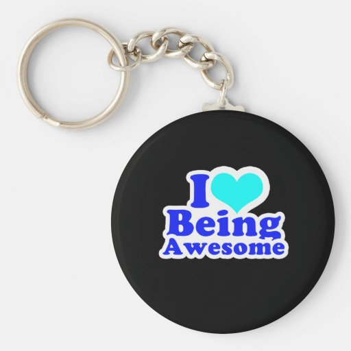 I LOVE BEING AWESOME (2) T-shirt Basic Round Button Keychain