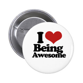 I Love Being Awesome 2 Inch Round Button