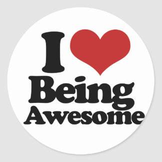 I Love Being Awesome Classic Round Sticker