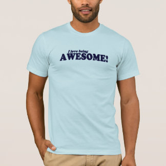 I Love Being Awesome! T-Shirt