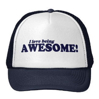 I Love Being AWESOME ! Trucker Hat