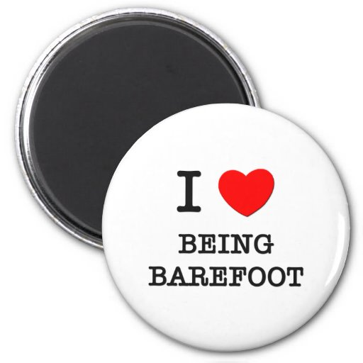 I Love Being Barefoot Magnet