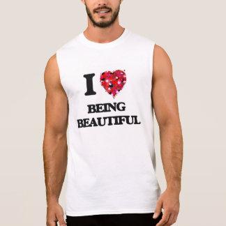I Love Being Beautiful Sleeveless T-shirts