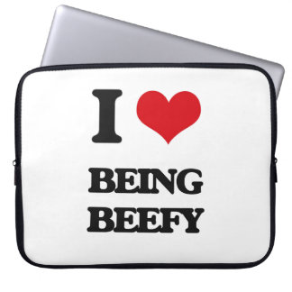 I Love Being Beefy Computer Sleeve