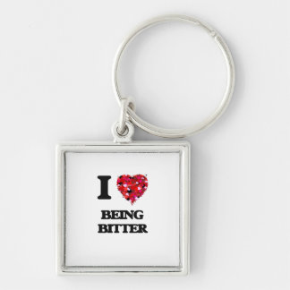 I Love Being Bitter Silver-Colored Square Keychain