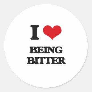I Love Being Bitter Round Sticker