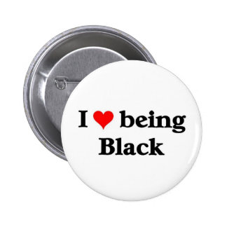 I love being Black Pinback Button