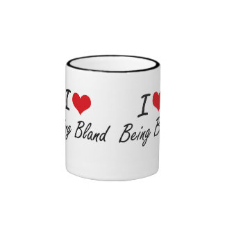 I Love Being Bland Artistic Design Ringer Coffee Mug