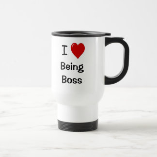 I Love Being Boss Motivational Boss Quote Travel Mug