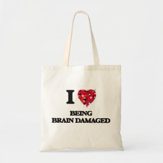 I Love Being Brain Damaged Budget Tote Bag