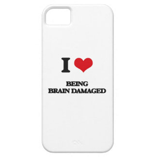 I Love Being Brain Damaged iPhone 5 Cover