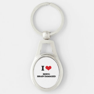 I Love Being Brain Damaged Silver-Colored Oval Metal Keychain
