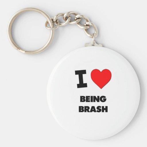 I Love Being Brash Basic Round Button Keychain