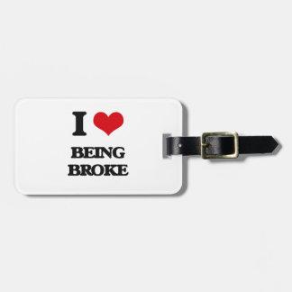I Love Being Broke Bag Tag