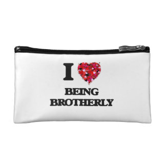 I Love Being Brotherly Cosmetic Bag