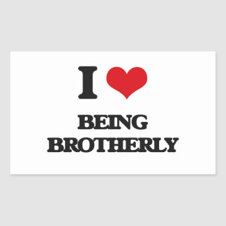 I Love Being Brotherly Rectangle Sticker
