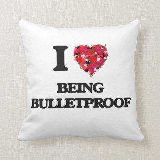 I Love Being Bulletproof Throw Pillow