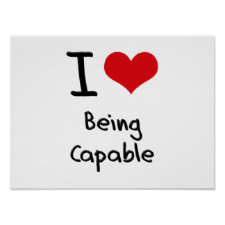 I love Being Capable Poster
