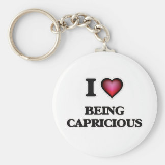 I love Being Capricious Keychain