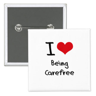 I love Being Carefree Pinback Button