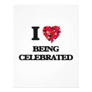 """I love Being Celebrated 8.5"""" X 11"""" Flyer"""