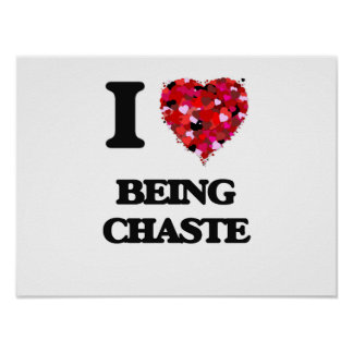 I love Being Chaste Poster