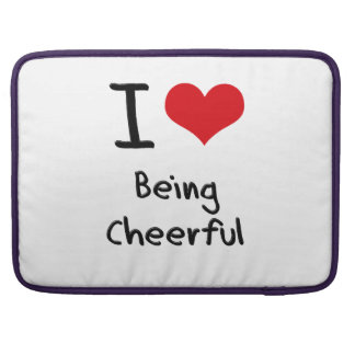 I love Being Cheerful Sleeve For MacBook Pro