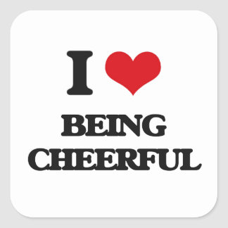 I love Being Cheerful Square Sticker