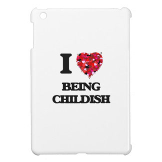 I love Being Childish iPad Mini Cover