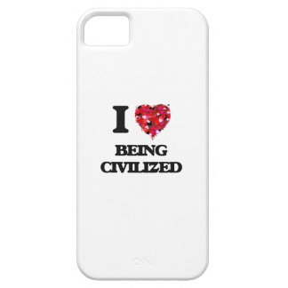 I love Being Civilized iPhone 5 Covers