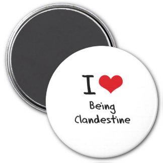 I love Being Clandestine 3 Inch Round Magnet