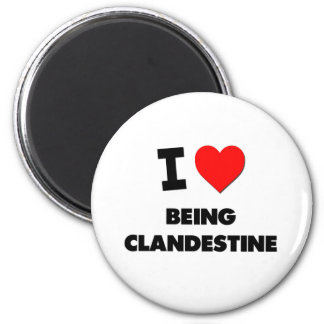 I love Being Clandestine 2 Inch Round Magnet